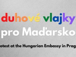 Duhové vlajky pro Maďarsko. Přineste s námi v pátek 18. června v 15 hodin duhovou vlajku na Velvyslanectví Maďarska!