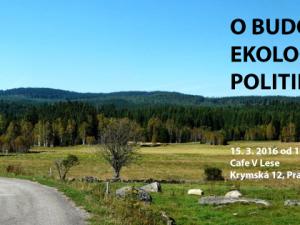 """Setkání a beseda """"O budoucnosti ekologické politiky"""""""